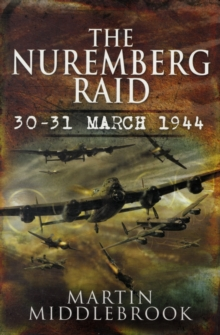 The Nuremberg Raid : 30-31 March 1944, Hardback