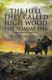 The Hell They Called High Wood : The Somme 1916, Paperback Book