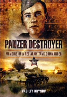 Panzer Destroyer : Memoirs of a Red Army Tank Commander, Hardback
