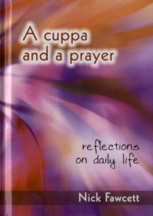 A Cuppa and a Prayer : Reflections on Daily Life, Hardback Book