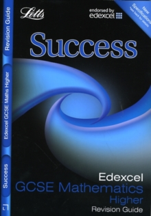 Letts GCSE Success : Edexcel Maths - Higher Tier: Revision Guide, Paperback