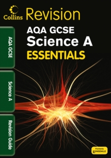 Collins GCSE Essentials : AQA Science A: Revision Guide, Paperback