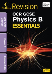 Collins GCSE Essentials : OCR Gateway Physics B: Revision Guide, Paperback Book