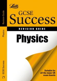 Letts GCSE Success : Physics: Revision Guide, Paperback Book
