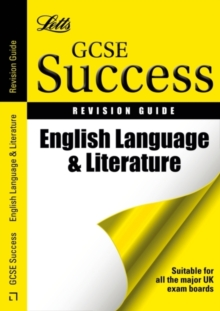 Letts GCSE Success : English Language and Literature: Revision Guide, Paperback