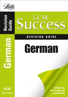 Letts GCSE Success : German: Revision Guide, Paperback