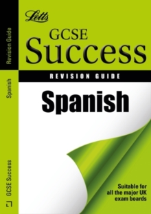 Letts GCSE Success : Spanish: Revision Guide, Paperback Book