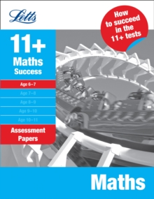 Letts 11+ Success : Maths Age 6-7: Assessment Papers, Paperback