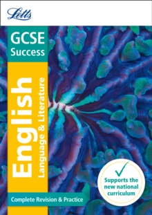 Letts GCSE Revision Success - New Curriculum : GCSE English Language and English Literature Complete Revision & Practice, Paperback