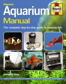 Aquarium Manual : The Complete Step-by-step Guide to Keeping Fish, Hardback Book