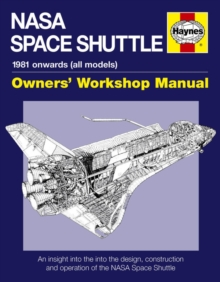 NASA Space Shuttle Manual : An Insight into the Design, Construction and Operation of the NASA Space Shuttle, Hardback