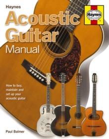 Acoustic Guitar Manual : How to Buy, Maintain and Set Up Your Acoustic Guitar, Hardback