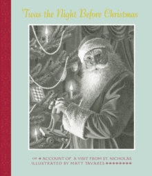 'Twas the Night Before Christmas : Or Account of a Visit from St. Nicholas, Paperback