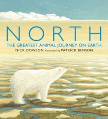 North: The Greatest Animal Journey on Earth, Hardback