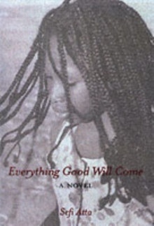 Everything Good Will Come, Hardback