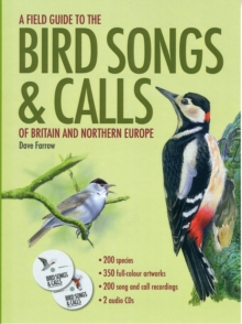 Field Guide to the Bird Songs and Calls of Britain and Northern Europe, Hardback Book