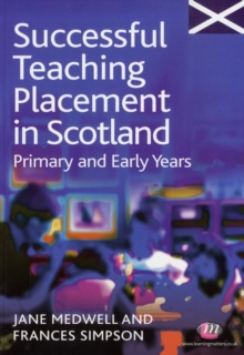 Successful Teaching Placement in Scotland Primary and Early Years, Paperback