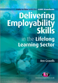 Delivering Employability Skills in the Lifelong Learning Sector, Paperback Book