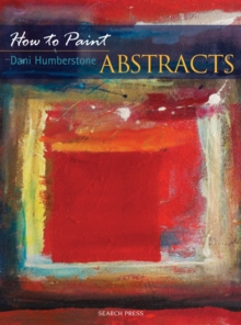 How to Paint Abstracts, Paperback Book