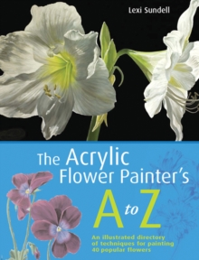 The Acrylic Flower Painter's A-Z, Paperback