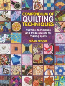 Compendium of Quiltmaking Techniques, Paperback