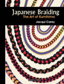 Japanese Braiding : The Art of Kumihimo, Spiral bound