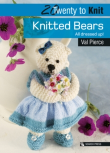 Knitted Bears : All Dressed Up!, Paperback