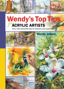 Wendy's Top Tips for Acrylic Artists, Spiral bound