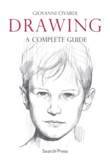 Drawing : The Complete Guide, Paperback
