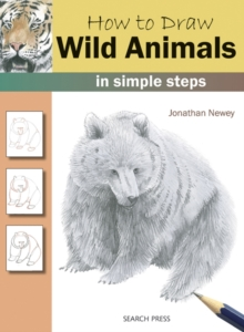 How to Draw Wild Animals : in Simple Steps, Paperback