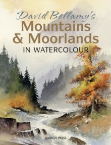 David Bellamy's Mountains & Moorlands in Watercolour, Paperback