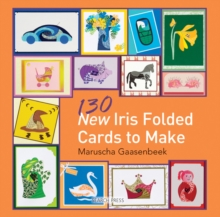 130 New Iris Folded Cards to Make, Paperback