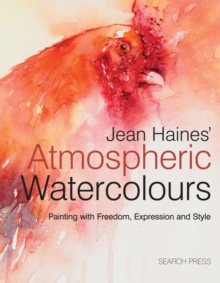 Jean Haines' Atmospheric Watercolours : Painting with Expression, Freedom and Style, Hardback