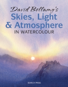 David Bellamy's Skies, Light and Atmosphere : in Watercolour, Paperback