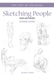 Sketching People : Faces and Figures, Paperback