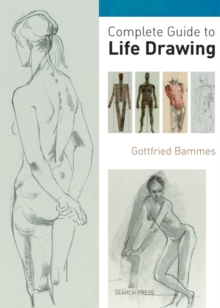 Complete Guide to Life Drawing, Paperback