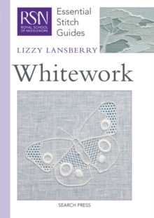 Whitework : Essential Stitch Guides, Spiral bound