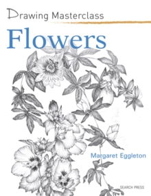 Drawing Masterclass: Flowers, Paperback