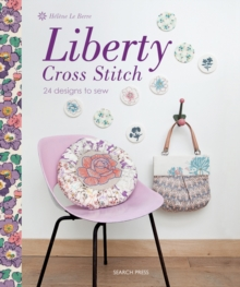 Liberty Cross Stitch : 24 Designs to Sew, Paperback
