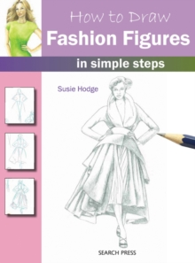 How to Draw Fashion Figures : in Simple Steps, Paperback
