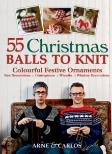55 Christmas Balls to Knit : Colourful Festive Ornaments, Paperback
