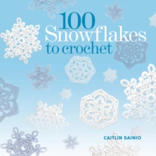100 Snowflakes to Crochet, Paperback