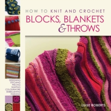 How to Knit and Crochet Blocks, Blankets & Throws, Paperback Book