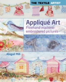 Applique Art : Freehand Machine-Embroidered Pictures, Paperback