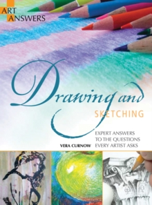 Drawing and Sketching : Expert Answers to the Questions Every Artist Asks, Paperback