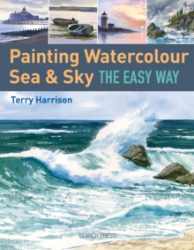 Painting Watercolour Sea & Sky the Easy Way, Paperback