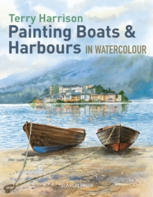 Painting Boats & Harbours in Watercolour, Paperback