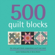 500 Quilt Blocks : The Only Quilt Block Compendium You'll Ever Need, Paperback