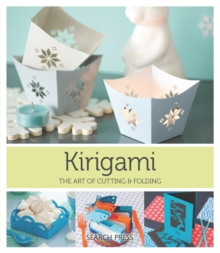 Kirigami : The Art of Cutting and Folding Paper, Paperback