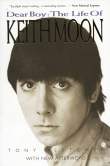 Dear Boy : The Life of Keith Moon, Paperback